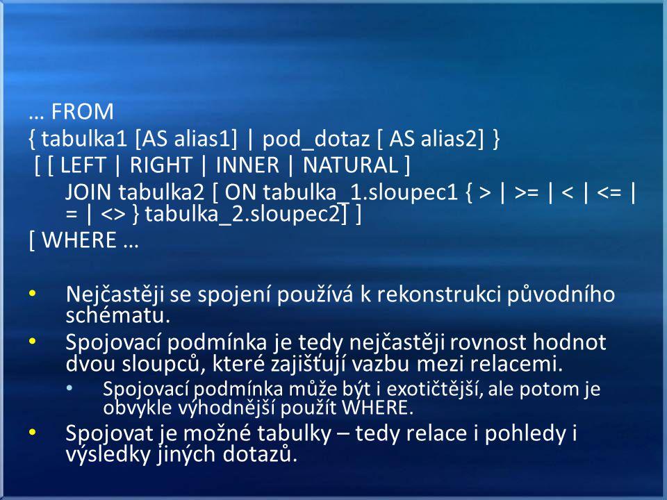 { tabulka1 [AS alias1] | pod_dotaz [ AS alias2] }